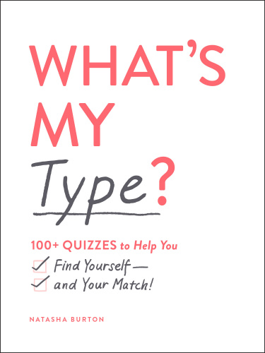 What's My Type   100+  Quizzes to Help You Find Yourself and Your Match!