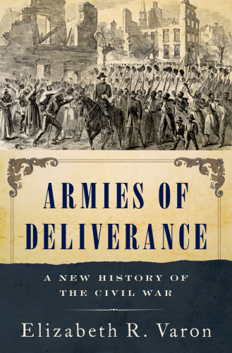 Armies of Deliverance by Elizabeth R  Varon
