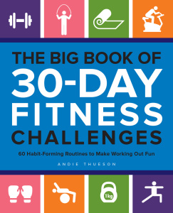 The Big Book of 30-Day Fitness Challenges- 60 Habit-Forming Routines to Make Worki...