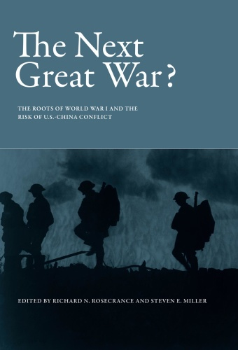 The Next Great War  The Roots of World War I and the Risk of U S -China Conflict by  Richard N  R...