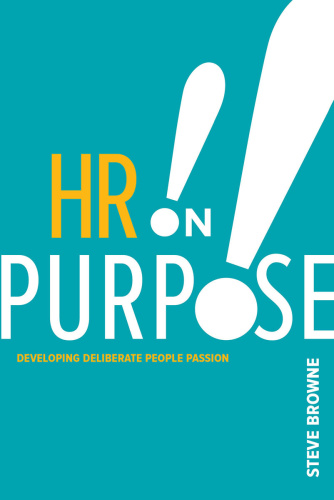HR on Purpose Developing Deliberate People Passion