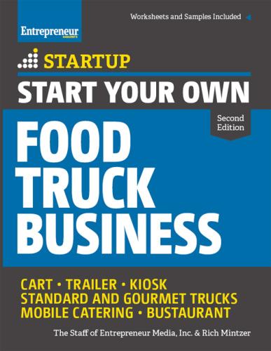 Start Your Own Food Truck Business - Cart - Trailer - Kiosk - Standard and Gourmet...