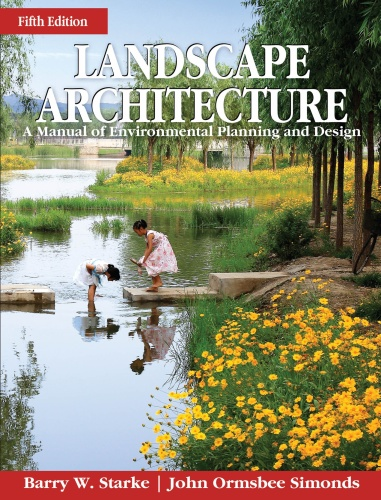 Landscape Architecture - A Manual of Environmental Planning and Design, Fifth Ed