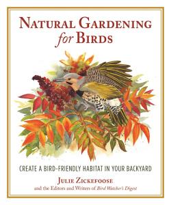 Natural Gardening for Birds   Create a Bird Friendly Habitat in Your Backyard