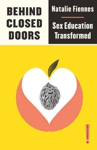 Behind Closed Doors - Sex Education Transformed