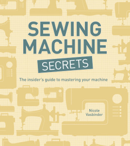 Sewing Machine Secrets   The Insider's Guide to Mastering Your Machine