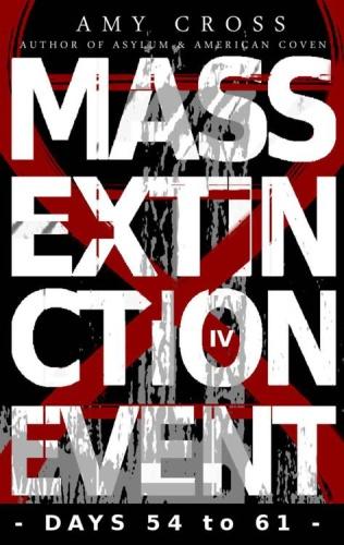 Mass Extinction Event 04   Days 54 61   Amy Cross