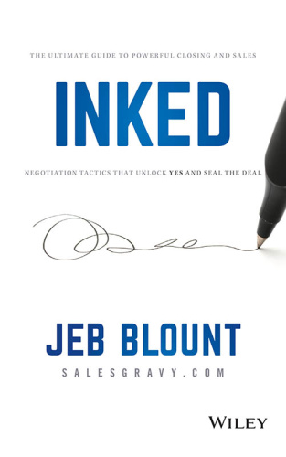 INKED- The Ultimate Guide to Powerful Closing and Sales Negotiation Tactics that U...