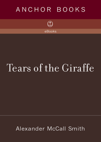 Alexander McCall Smith [No 1 Ladies' Detective Agency 02] Tears of the Giraffe