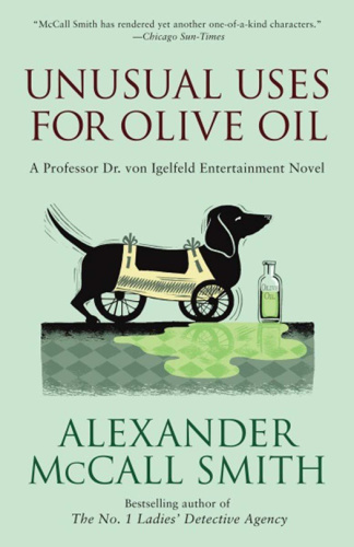 Alexander McCall Smith   [Von Igelfeld 04]   Unusual Uses for Olive Oil (v5)