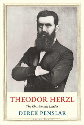 Theodor Herzl The Charismatic Leader (Jewish Lives)
