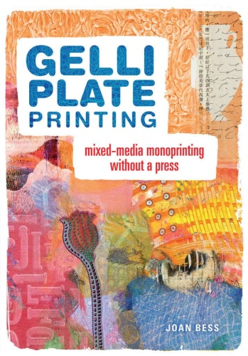 Gelli Plate Printing   Mixed media Monoprinting Without A Press