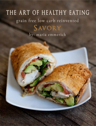 The Art of Healthy Eating   Savory   grain free low carb reinvented