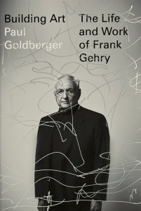 Building Art - The Life and Work of Frank Gehry