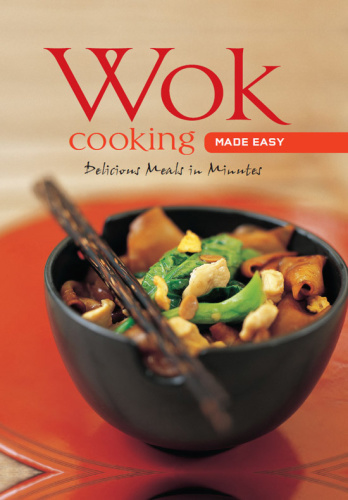 Wok Cooking Made Easy - Delicious Meals in Minutes