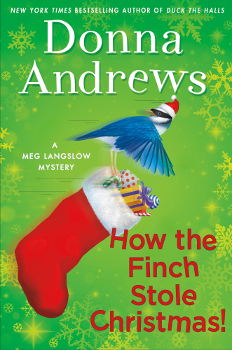 Donna Andrews - [Meg Langslow 22] - How the Finch Stole Christmas!