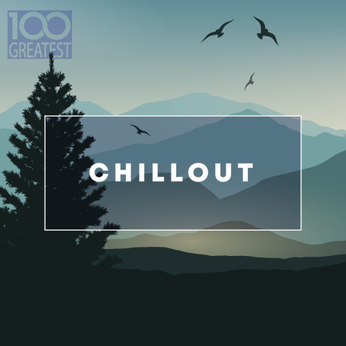 VA   100 Greatest Chillout    for Relaxing (2019)    ⭐️