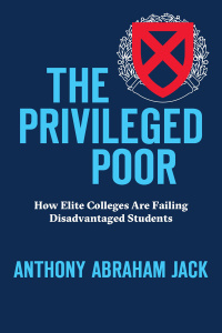The Privileged Poor How Elite Colleges Are Failing Disadvantaged Students