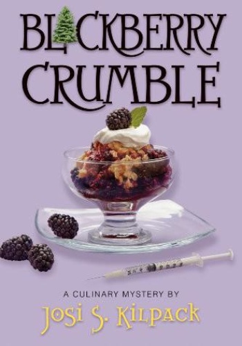 Josi S Kilpack - [Culinary Mystery 05] - Blackberry Crumble