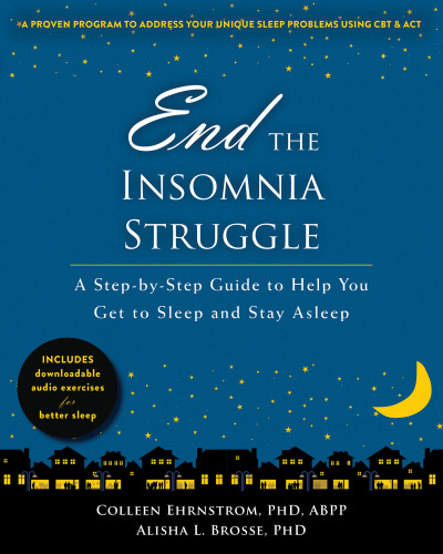 End the Insomnia Struggle   A Step by Step Guide to Help You Get to Sleep and Stay...