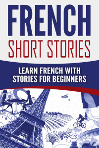 French Short Stories - Learn French with Stories for Beginners