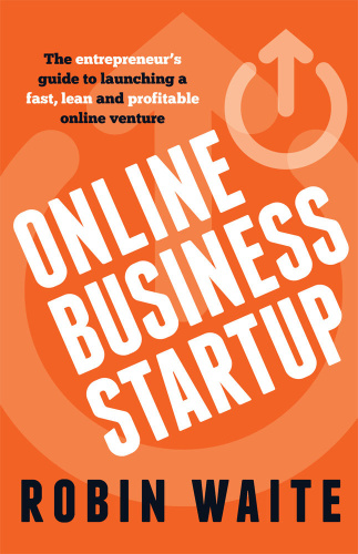 Online Business Startup   The entrepreneur's guide to launching a fast, lean and