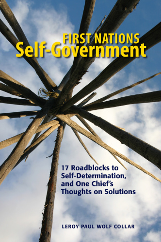 First Nations Self Government  17 Roadblocks to Self Determination, and One Chief'...