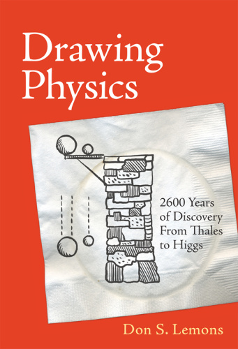 Drawing Physics   2,600 Years of Discovery From Thales to Higgs