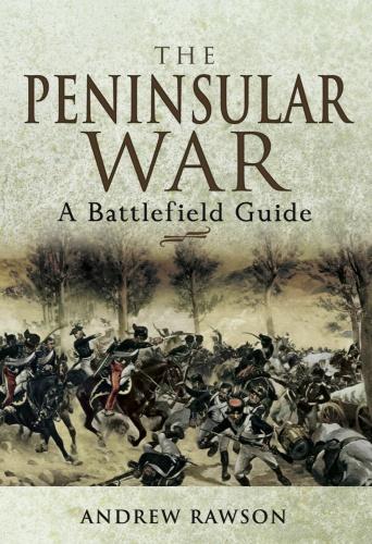 The Peninsular War - A Battlefield Guide