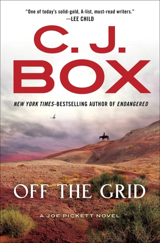 C J Box   [Joe Pickett 016]   Off the Grid