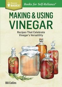 Making & Using Vinegar - Recipes That Celebrate Vinegar's Versatility