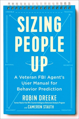 Sizing People Up by Robin Dreeke, Cameron Stauth
