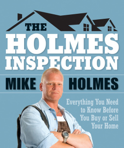 The Holmes Inspection - The Essential Guide for Every Homeowner, Buyer and Seller