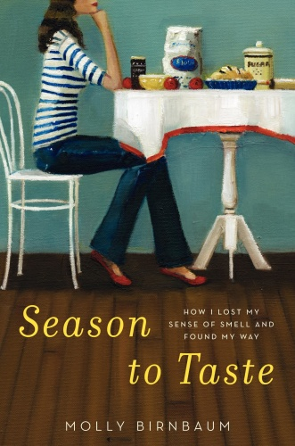 Season to Taste - How I Lost My Sense of Smell and Found My Way