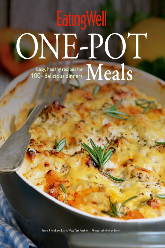 EatingWell One Pot Meals   Easy, Healthy Recipes for 100+ Delicious Dinners