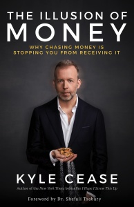 The Illusion of Money by Kyle Cease
