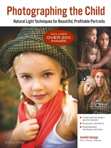 Photographing the Child - Natural Light Portrait Techniques for Beautiful, Profita...