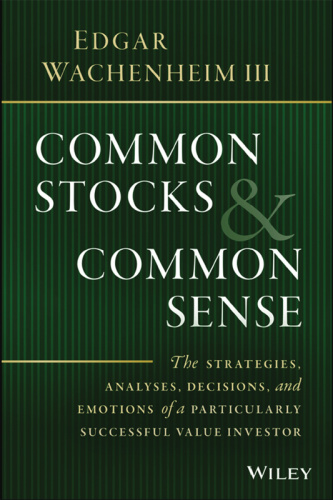 Common Stocks and Common Sense   The Strategies, Analyses, Decisions, and Emotions