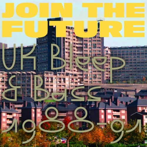 VA   Join The Future UK Bleep and Bass 1988 91 (2020)