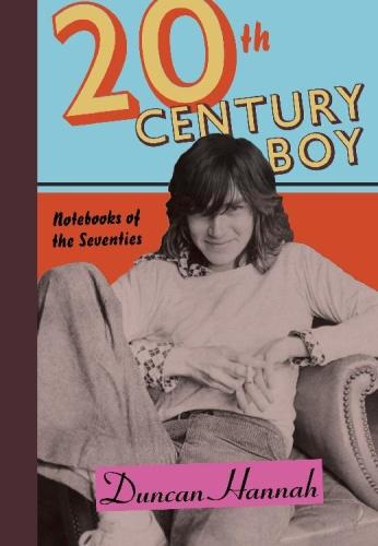 Twentieth-Century Boy  Notebooks of the Seventies