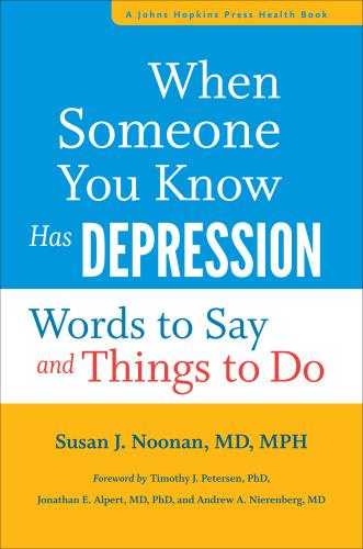 Susan J Noonan, et  al - When Someone You Know Has Depression
