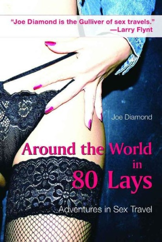 Around the World in 80 Lays   Adventures in Sex Travel