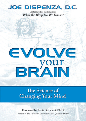 Evolve Your Brain - The Science of Changing Your Mind
