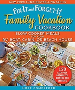 The Fix-It and Forget-It Family Vacation Cookbook - Slow Coo
