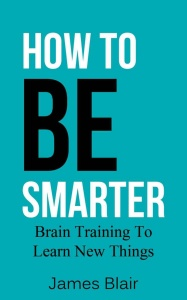 How To Be Smarter  Brain Training To Learn New Things
