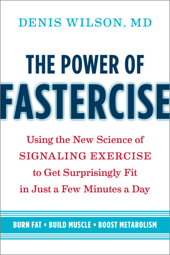 The Power of Fastercise  Using the New Science of Signaling Exercise to Get Surpri...