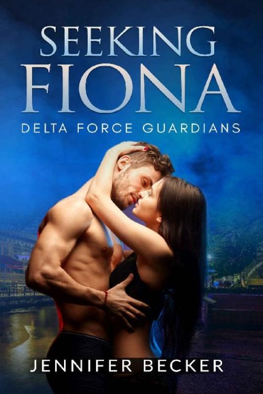 Seeking Fiona (Delta Force Guar - Jennifer Becker