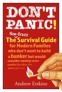 Don't Panic!- The Non-Crazy Survival Guide For Modern Families