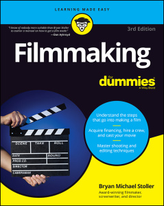 Filmmaking For Dummies, 3rd Edition
