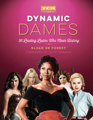 Dynamic Dames- 50 Leading Ladies Who Made History